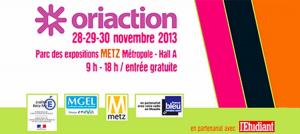 Oriaction 2013 – Metz les 28, 29 et 30 novembre 2013